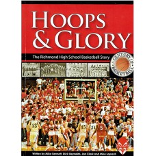 Hoops & Glory: The Richmond High School Basketball Story